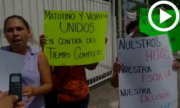Protestan contra Escuela de Tiempo Completo