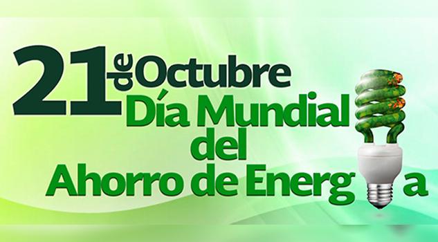 21 Octubre Día Mundial Ahorro Energía