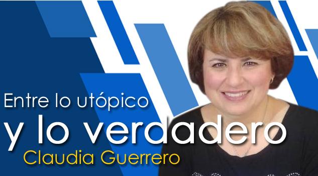 Entre lo utópico y lo verdadero Claudia Guerrero