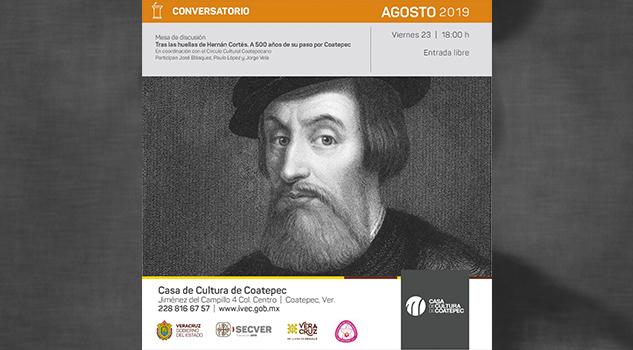 """""""Tras las huellas de Hernán Cortés. A 500 años de su paso por Coatepec"""""""